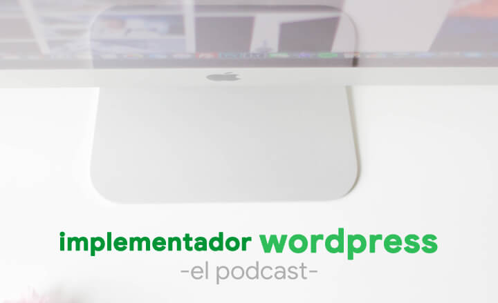 Implementador WordPress -El Podcast-